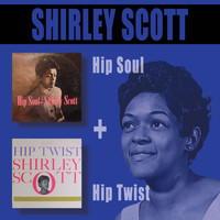 Shirley Scott - Hip Soul + Hip Twist (Bonus Track Version)