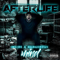 Afterlife - Inside a Dangerous Mind