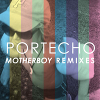 Portecho - Motherboy Remixes