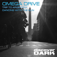 Omega Drive - Trip to Argentina / Dancing with the Sun