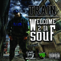 Train - Welcome 2 da Souf
