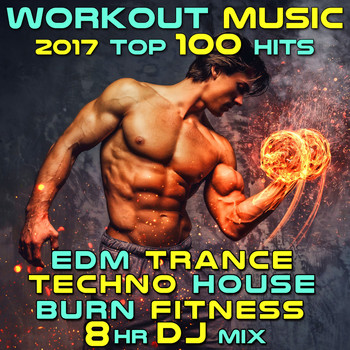 Workout Trance - Workout Music 2017 Top 100 Hits EDM Trance Techno House Burn Fitness 8 Hr DJ Mix