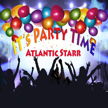 Atlantic Starr - It's Party Time