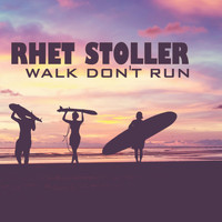 Rhet Stoller - Walk, Don't Run