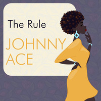 Johnny Ace - The Rule