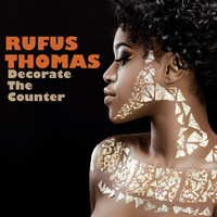 Rufus Thomas - Decorate the Counter