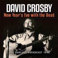 David Crosby - New Year's Eve with the Dead (Live)
