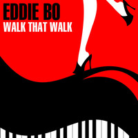 Eddie Bo - Walk That Walk EP