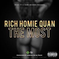 Rich Homie Quan - The Most (Explicit)