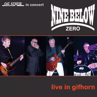 Nine Below Zero - Live in Gifhorn