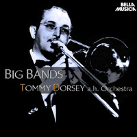 Tommy Dorsey - Big Band: Tommy Dorsey and His Orchestra