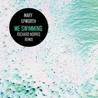 Mary Epworth - Me Swimming (Richard Norris Remix)