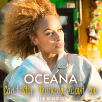 Oceana - Can't Stop Thinking About You (The Remixes)
