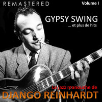 Django Reinhardt - Le jazz manouche de Django Reinhardt, Vol. 1 - Gypsy Swing... et plus de hits (Remastered)