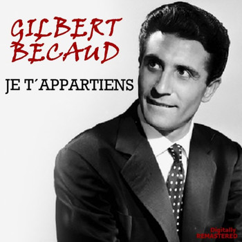 Gilbert Bécaud - Je t'appartiens (Remastered)
