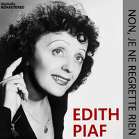 Edith Piaf - Non, je ne regrette rien (Remastered)