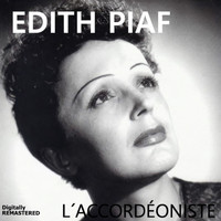 Edith Piaf - L'accordéoniste (Remastered)
