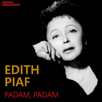 Edith Piaf - Padam, padam (Remastered)
