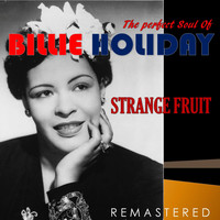 Billie Holiday - The Perfect Soul of Billie Holiday - Strange Fruit (Remastered)