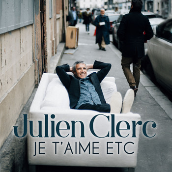 Julien Clerc - Je t'aime etc