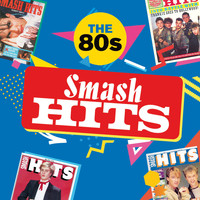 Various Artists - Smash Hits The 80s