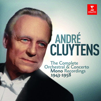 André Cluytens - André Cluytens - Complete Mono Orchestral Recordings, 1943-1958
