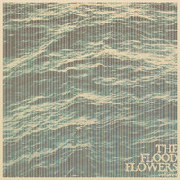 Fort Hope - The Flood Flowers (Vol. 1)