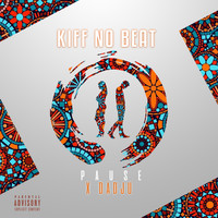 Kiff No Beat - Pause (Kiff No Beat X Dadju) (Explicit)