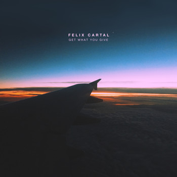 Felix Cartal - Get What You Give