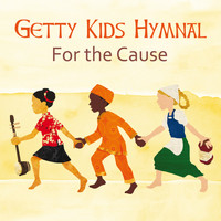 Keith & Kristyn Getty - Getty Kids Hymnal - For The Cause