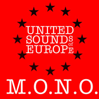 United Sounds Of Europe - M.O.N.O.