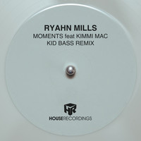 Ryahn Mills - Moments feat Kimmi Mac (Kid Bass Remix)