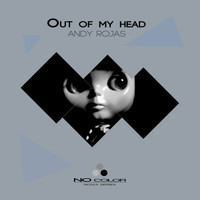 Andy Rojas - Out Of My Head