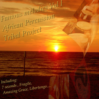 African Percussion Tribal Project - Famous Melodies, Vol.1