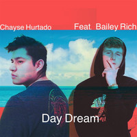 Chayse Hurtado - Day Dream