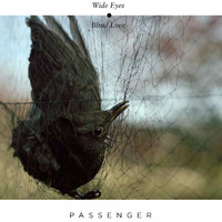 Passenger - Wide Eyes Blind Love