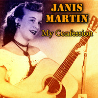 Janis Martin - My Confession