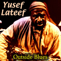 Yusef Lateef - Outside Blues