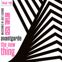 Cecil Taylor - Milestones of Jazz Legends - Avantgarde the New Thing, Vol. 10