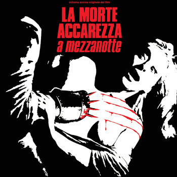 Gianni Ferrio - La morte accarezza a mezzanotte (Original Motion Picture Soundtrack)