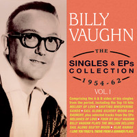 Billy Vaughn - The Singles & Eps Collection 1954-62, Vol. 1