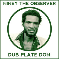 Niney the Observer - Niney the Observer Dub Plate Don