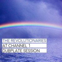 The Revolutionaries - The Revolutionaries at Channel 1 Dub Plate Session