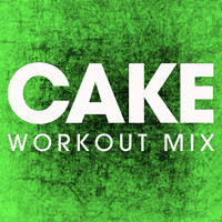 Power Music Workout - Cake - Single