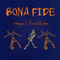 Bona Fide - Royal Function