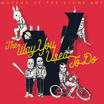 Queens Of The Stone Age - The Way You Used To Do