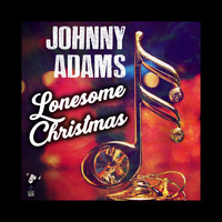 Johnny Adams - Lonesome Christmas