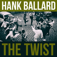 Hank Ballard - The Twist