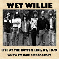 Wet Willie - Live at the Bottom Line, NY, 1979 (FM Radio Broadcast)
