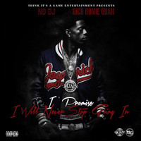Rich Homie Quan - I Promise I Will Never Stop Going In (Deluxe Edition [Explicit])